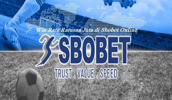 Win Rate Ratusan Juta di Sbobet Online
